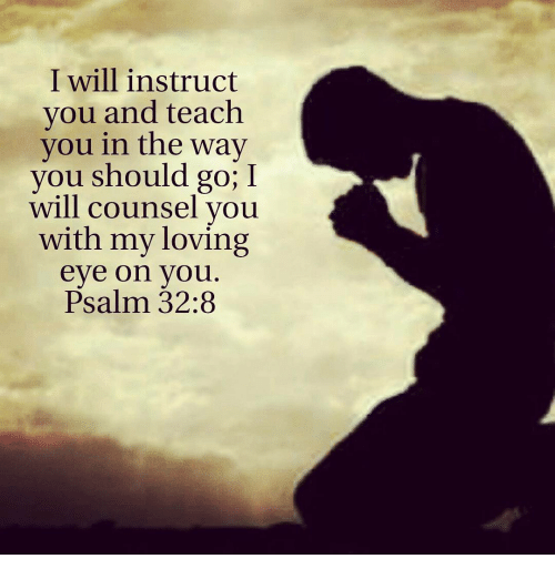 i will teach you and instruct you